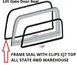 JEEP CJ7 HARDTOP LIFTGATE FRAME  SEAL WITH CLIPS - FITS FACTORY TOP ONLY