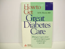 How to Get Great Diabetes Care : What You and Your Doctor Can Do to Improve Your