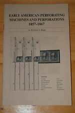 Weeda Literature: Early American Perforating Machines 1857-1867, Winthrop Boggs