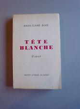 Tete Blanche par  Marie-Claire Blais (Institut Littéraire du Quebec 1960) FIRST