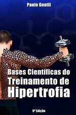 Bases Científicas Do Treinamento de Hipertrofia by Paulo Gentil (2014,...