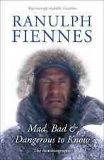 Mad, Bad and Dangerous to Know by Sir Ranulph Fiennes (Paperback, 2008)