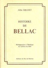 Histoire de BELLAC + Abbé GRANET + Roc de Bourzac 1996 + livre neuf