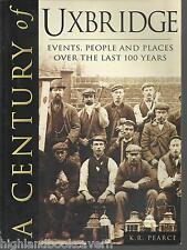 Uxbridge - Century of Uxbridge Events, People & Places. Local History. Middlesex