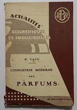 TATU: L'INDUSTRIE MODERNE DES PARFUMS _ l'industria dei profumi _ BAILLIERE 1932
