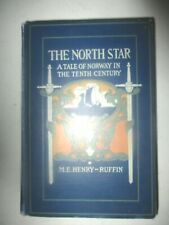 THE NORTH STAR. A TALE OF NORWAY IN THE TENTH CENTURY Wilbur Dean Hamilton 1st