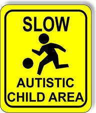 Slow Autistic Child Area Metal Outdoor Sign Bright Yellow Long Lasting