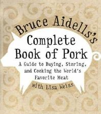 Bruce Aidell~COMPLETE BOOK OF PORK~SIGNED 1ST/DJ~NICE COPY