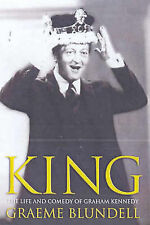 King - The Life and Comedy of Graham Kennedy by Graeme Blundell - Australian TV
