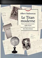 Le Titan Moderne. Notes et Observations remises à Jules VERNE
