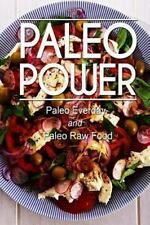 Paleo Power - Paleo Everyday and Paleo Raw Food (2013, Paperback)
