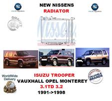 FOR ISUZU TROOPER VAUXHALL OPEL MONTEREY 3.1TD 3.2 1991-1998 RADIATOR OE QUALITY
