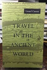 Travel in the Ancient World by Lionel Casson (1994, Paperback)