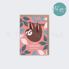 Sloth Greetings Card | I Love Hanging  With You!