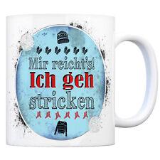 Mir reichts Ich geh stricken - Kaffeebecher Wolle Kaffeetasse Tasse