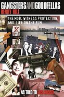 Gangsters and Goodfellas: The Mob, Witness Protectio... by Hill, Henry Paperback