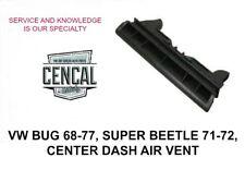 VW BUG 68-77, SUPER BEETLE 71-72, CENTER DASH AIR VENT 113255483