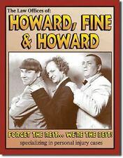The Three Stooges Metal Sign/Poster Of Howard, Fine & Howard Law Firm