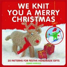 We Knit You a Merry Christmas: 20 Patterns for Festive Handmade Gifts-ExLibrary