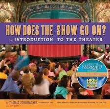 How Does the Show Go On: An Introduction to the Theater-ExLibrary