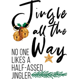 Jingle All The WAY   Holiday  Tshirt   Sizes/Colors