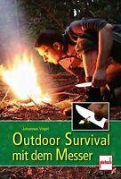 Outdoor Survival mit dem Messer von Vogel, Johannes | Buch | Zustand sehr gut