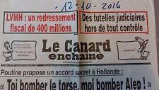"""LE CANARD ENCHAINE N°5007 12 OCTOBRE 2016  POUTINE A HOLLANDE """"MOI BOMBER ALEP!"""""""