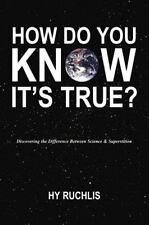 How Do You Know It's True?: Discovering the Difference Between Science-ExLibrary