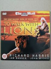 To Walk With Lions - The Continuing Saga Of Born Free