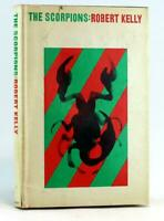 Robert Kelly First Edition 1967 The Scorpions Psychedelic Paranoid Novel HC w/DJ