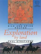 Exploration by Land: The Silk and Spice Routes-ExLibrary