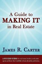 A Guide to  MAKING IT in Real Estate: A SUCCESS GUIDE for lenders, agents.. VG+