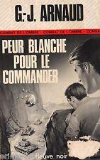 G.-J.ARNAUD / Peur blanche pour le commander // Fleuve Noir // 1ère Edition