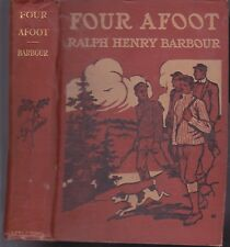 BARBOUR, RALPH HENRY--FOUR AFOOT -1ST EDITION