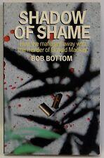 Shadow of Shame Mafia Murder of Donald Mackay pb true crime signed Bob Bottom