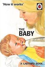 How it Works: The Baby (Ladybird for Grown-Ups) by Jason Hazeley, Joel Morris (Hardback, 2017)