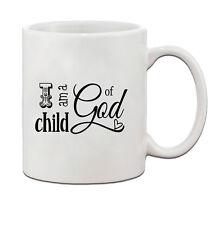 I AM A CHILD OF GOD Ceramic Coffee Tea Mug Cup 11 Oz