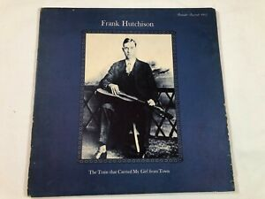 FRANK HUTCHISON The Train That Carried My Girl From Town ROUNDER LP vinyl record