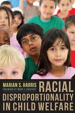 Racial Disproportionality in Child Welfare by Marian S. Harris (2014, Paperback)