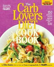 The Carblovers Diet Cookbook : 150 Delicious Recipes That Will Make You Slim