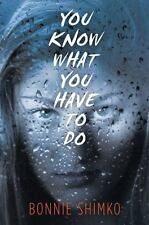 You Know What You Have to Do by Bonnie Shimko (2013, Hardcover)