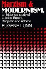 Marxism and Modernism: An Historical Study of Lukács, Brecht, Benjamin, ...