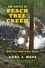 The Battle of Peach Tree Creek: Hood's First Effort to Save Atlanta by Hess: New