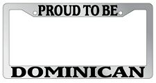 Chrome License Plate Frame Proud To Be Dominican Auto Accessory Novelty