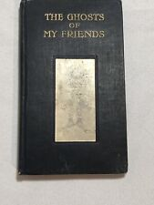 Vintage Rare! The Ghost of My Friends Cecil Henland Autograph Book 1912 Full