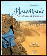 Mauritanie Terre de rêve et d'aventure, superbes Photos Treal, Ruiz, Vabre, Neuf