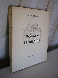 Jean-Louis BARRAULT : Réflexions sur le théâtre