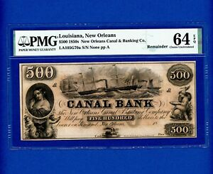 1850's $500 NEW ORLEANS LA Canal & Banking Co VERY RARE PMG 64 EPQ CHOICE UNC