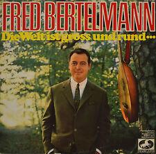"""FRED BERTELMANN - DIE WELT IST  GROSS UND RUND .. 12"""" LP (T 507)"""