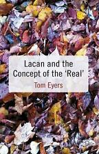 Lacan And The Concept Of The 'real': By Tom Eyers